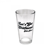 Let's Get Shitfaced Pint Glass