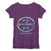 On To Something Good T-Shirt Ashley Monroe