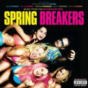 Spring Breakers (Music From The Motion Picture) (CD)