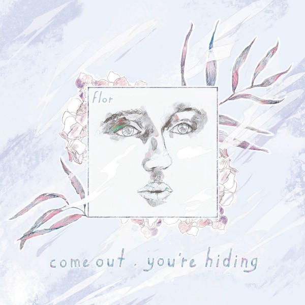 come out. you're hiding Digital Album (Deluxe)